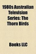 1980s Australian Television Series: The Thorn Birds, Sons and Daughters