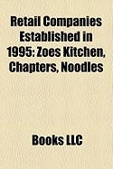 Retail Companies Established in 1995: Zo S Kitchen, Chapters, Noodles