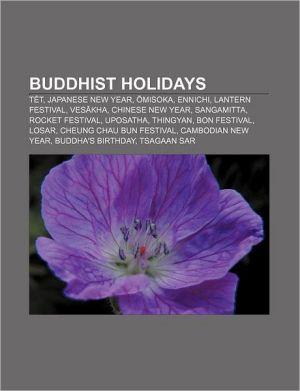 Buddhist holidays: T t, Japanese New Year, misoka, Ennichi, Lantern Festival, Ves kha, Chinese New Year, Sangamitta, Rocket Festival, Uposatha