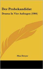 Der Probekandidat - Max Dreyer