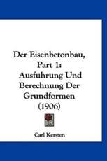 Der Eisenbetonbau, Part 1 - Carl Kersten