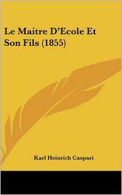 Le Maitre D'Ecole Et Son Fils (1855) - Karl Heinrich Caspari