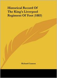 Historical Record of the King's Liverpool Regiment of Foot (1883)