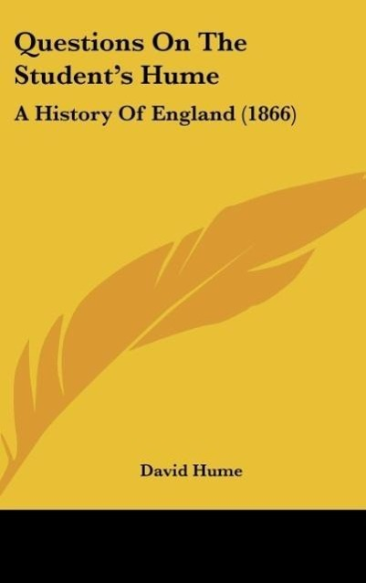 Questions On The Student´s Hume als Buch von David Hume - Kessinger Publishing, LLC