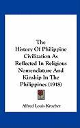 The History of Philippine Civilization as Reflected in Religious Nomenclature and Kinship in the Philippines (1918)