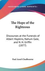 The Hope of the Righteous - Paul Ansel Chadbourne
