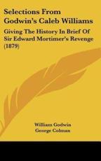 Selections from Godwin's Caleb Williams - William Godwin