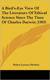 A Bird's-Eye View of the Literature of Ethical Science Since the Time of Charles Darwin (1903)