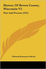 History of Brown County, Wisconsin V2: Past and Present (1913)