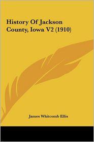History of Jackson County, Iowa V2 (1910)