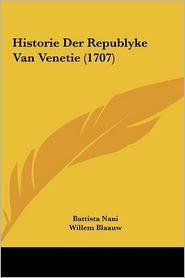 Historie Der Republyke Van Venetie (1707)