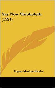 Say Now Shibboleth (1921) - Eugene Manlove Rhodes