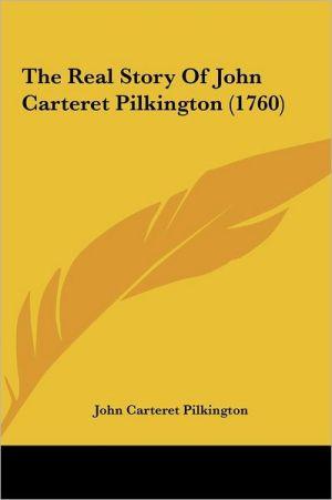 The Real Story of John Carteret Pilkington (1760) - John Carteret Pilkington