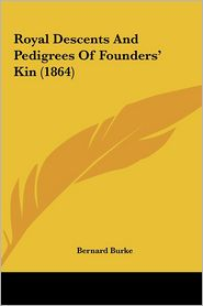 Royal Descents and Pedigrees of Founders' Kin (1864)