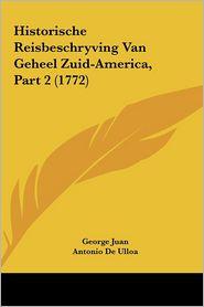 Historische Reisbeschryving Van Geheel Zuid-America, Part 2 (1772) - George Juan, Antonio De Ulloa