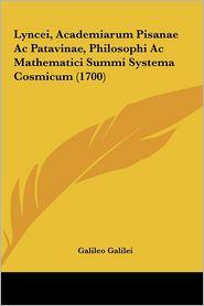 Lyncei, Academiarum Pisanae Ac Patavinae, Philosophi Ac Mathematici Summi Systema Cosmicum (1700) - Galileo Galilei