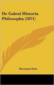 De Galeni Historia Philosopha (1871) - Hermann Diels