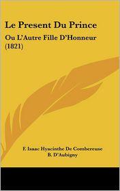 Le Present Du Prince: Ou L'Autre Fille D'Honneur (1821)