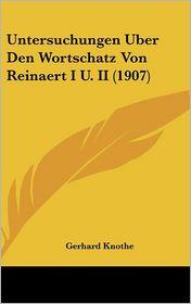 Untersuchungen Uber Den Wortschatz Von Reinaert I U. II (1907) - Gerhard Knothe