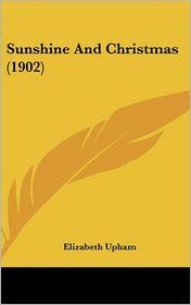 Sunshine And Christmas (1902) - Elizabeth Upham