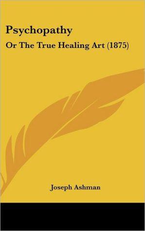 Psychopathy: Or the True Healing Art (1875)