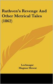 Ruthven's Revenge and Other Metrical Tales (1862) - Lochnagar, Magnus Mowat