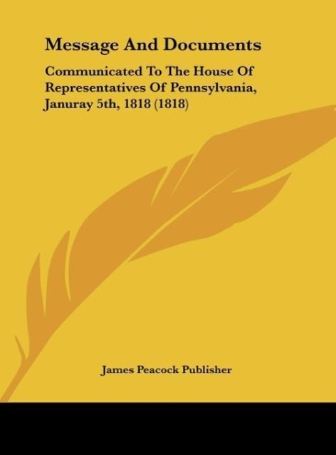 Message And Documents als Buch von James Peacock Publisher - Kessinger Publishing, LLC