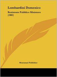Lombardini Domenico: Resistente Pubblico Ministero (1902)