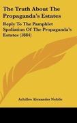 Nobile, Achilles Alexander: The Truth About The Propaganda´s Estates