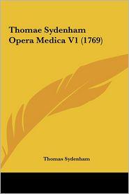Thomae Sydenham Opera Medica V1 (1769) - Thomas Sydenham