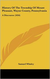 History of the Township of Mount Pleasant, Wayne County, Pennsylvania: A Discourse (1856)