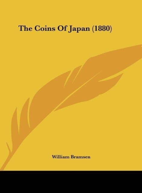 The Coins Of Japan (1880) als Buch von William Bramsen - Kessinger Publishing, LLC