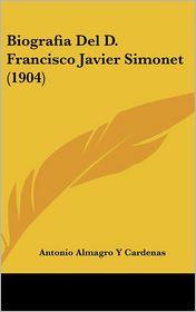Biografia del D. Francisco Javier Simonet (1904)