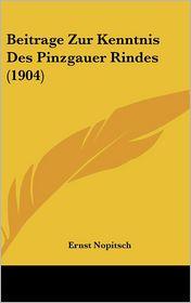 Beitrage Zur Kenntnis Des Pinzgauer Rindes (1904) - Ernst Nopitsch