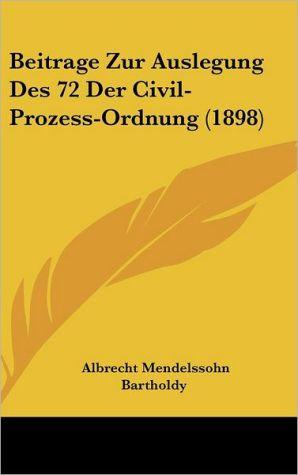 Beitrage Zur Auslegung Des 72 Der Civil-Prozess-Ordnung (1898) - Albrecht Mendelssohn Bartholdy