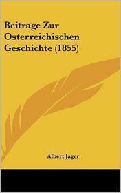 Beitrage Zur Osterreichischen Geschichte (1855)