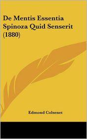 De Mentis Essentia Spinoza Quid Senserit (1880) - Edmond Colsenet