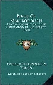 Birds Of Marlborough: Being A Contribution To The Ornithology Of The District (1870) - Everard Ferdinand Im Thurn