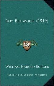 Boy Behavior (1919) - William Harold Burger