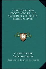 Ceremonies and Processions of the Cathedral Church of Salisbury (1901)