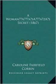 A Woman s Secret (1867) - Caroline Fairfield Corbin
