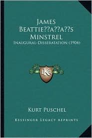 James Beattie s Minstrel: Inaugural-Disseratation (1904) - Kurt Puschel