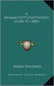 A Womana Acentsacentsa A-Acentsa Acentss Glory V1 (1883)