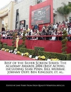Best of the Silver Screen Series: The Academy Awards 2004 (Best Actor), Including Sean Penn, Bill Murray, Johnny Depp, Ben Kingsley, Et. Al. - Parker, Christine Perry, Jane