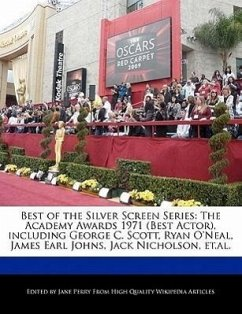 Best of the Silver Screen Series: The Academy Awards 1971 (Best Actor), Including George C. Scott, Ryan O'Neal, James Earl Johns, Jack Nicholson, Et.A - Parker, Christine Perry, Jane