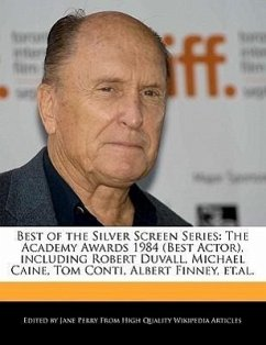 Best of the Silver Screen Series: The Academy Awards 1984 (Best Actor), Including Robert Duvall, Michael Caine, Tom Conti, Albert Finney, Et.Al. - Parker, Christine Perry, Jane