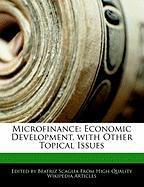 Microfinance: Economic Development, with Other Topical Issues