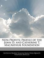 Non-Profits: Profile of the John D. and Catherine T. MacArthur Foundation