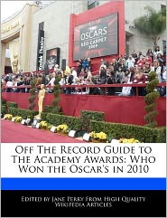 Off The Record Guide To The Academy Awards - Jane Perry