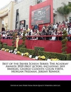 Best of the Silver Screen Series: The Academy Awards 2010 (Best Actor), Including Jeff Bridges, George Clooney, Colin Firth, Morgan Freeman, Jeremy Re - Parker, Christine Perry, Jane